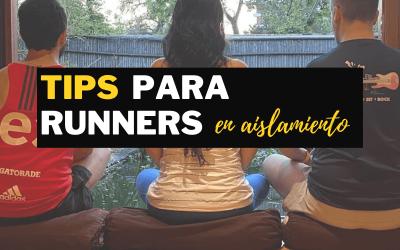 TIPS PARA RUNNERS DURANTE EL AISLAMIENTO