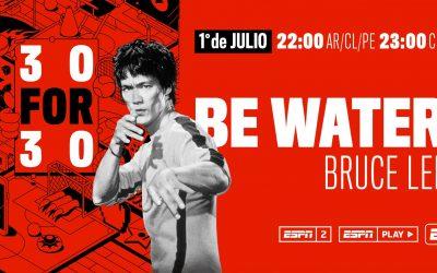 """ESPN 30×30 """"BE WATER"""" DE BRUCE LEE"""
